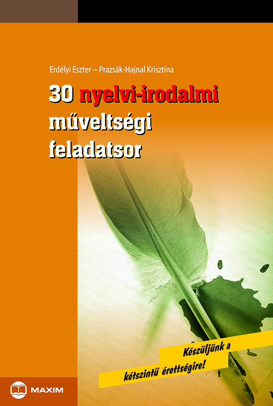 30 nyelvi-irodalmi műveltségi feladatsor - Készüljünk a kétszintű érettségire!
