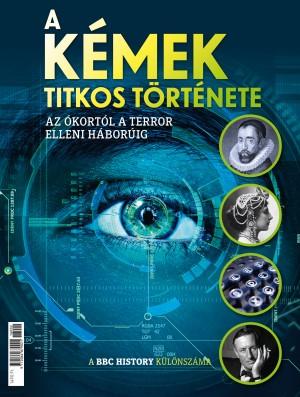 A kémek titkos története - Az ókortól a terror elleni háborúig