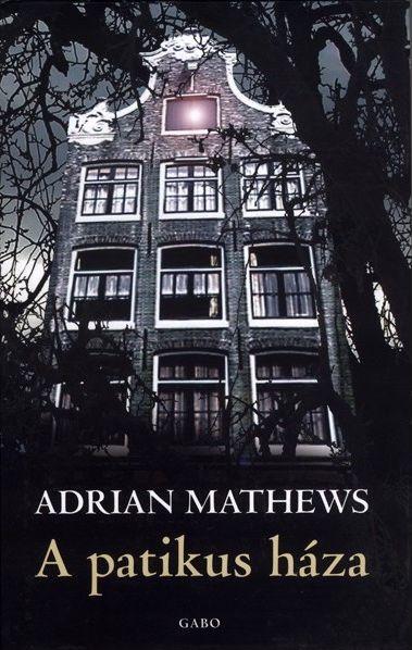 Adrian Matthews: A patikus háza