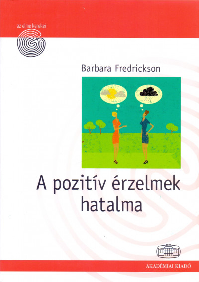 Barbara Fredrickson: A pozitív érzelmek hatalma - A boldogság evolúciója