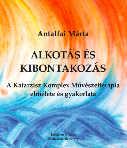 Antalfai Márta: Alkotás és kibontakozás
