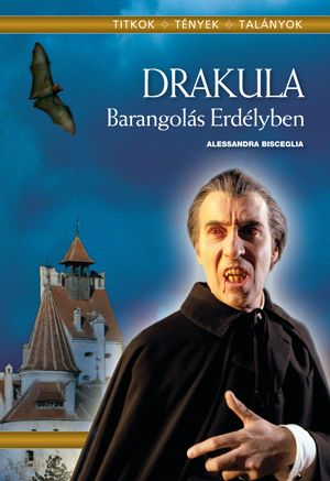 Alessandra Bisceglia: Drakula - Barangolás erdélyben