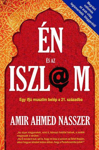 Amir Ahmed Nasszer: Én és az iszlám