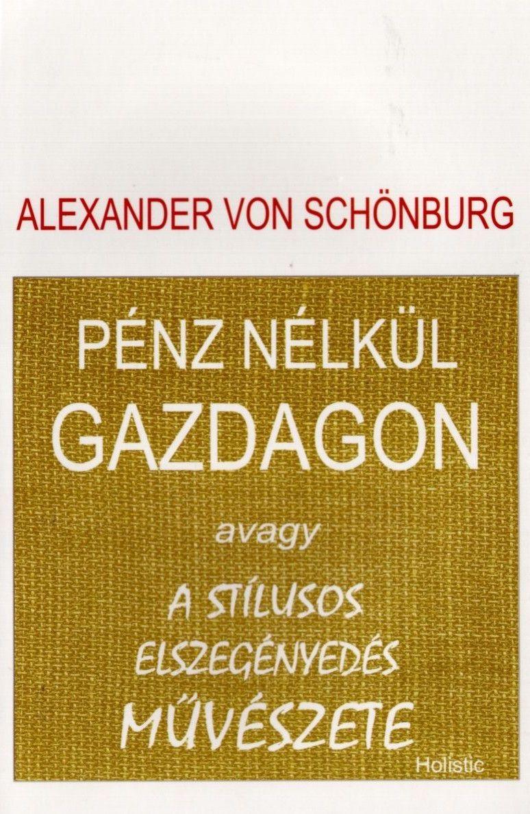 Alexander von Schönburg: Pénz nélkül gazdagon - avagy a stílusos elszegényedés művészete