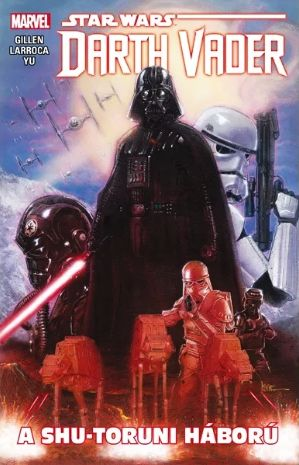 Kieron Gillen: Star Wars - Darth Vader: A shu-toruni háború