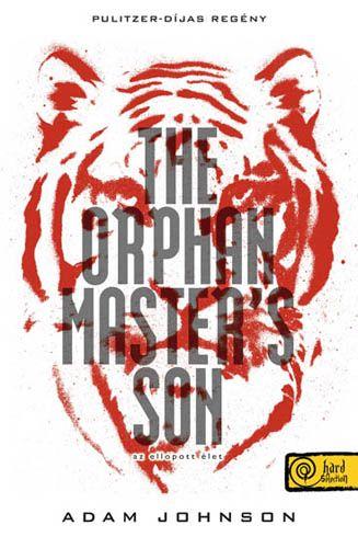 Adam Johnson: The Orphan Master's Son - Az ellopott élet