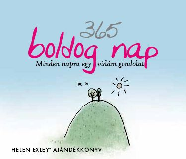 Helen Exley: 365 Boldog nap