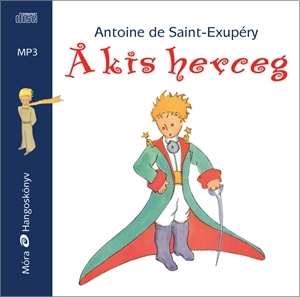 Antoine de Saint-Exupéry: A kis herceg - hangoskönyv