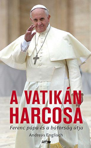 Andreas Englisch: A vatikán harcosa