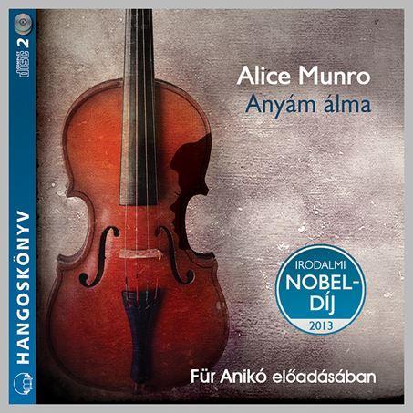 Alice Munro: Anyám álma - Hangoskönyv