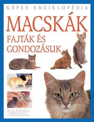 Alan Edwards: Macskák - fajták és gondozásuk
