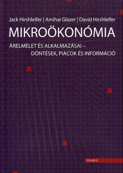 Amihai Glazer, Jack Hirshleifer, David Hirshleifer: Mikroökonómia