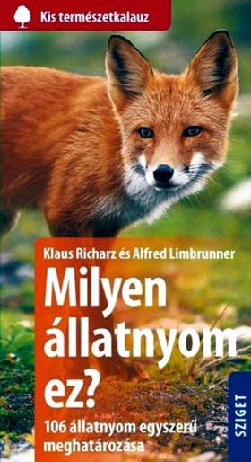 Alfred Limbrunner, Klaus Richarz: Milyen állatnyom ez? - 106 állatnyom egyszerű meghatározása
