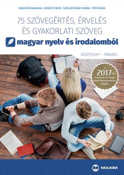 75 szövegértés, érvelés és gyakorlati szöveg magyar nyelv és irodalomból - középszint - írásbeli