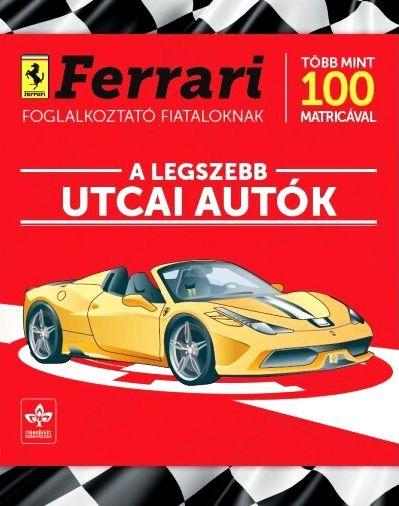 A legszebb utcai autók - Ferrari foglalkoztató fiataloknak