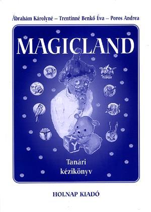 Ábrahám Károlyné, Poros Andrea, Trentinné Benkő Éva: Magicland - Tanári kézikönyv