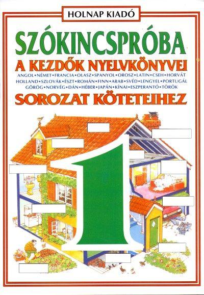 Ágoston Katalin: Szókincspróba 1. - A kezdők nyelvkönyvei sorozat köteteihez