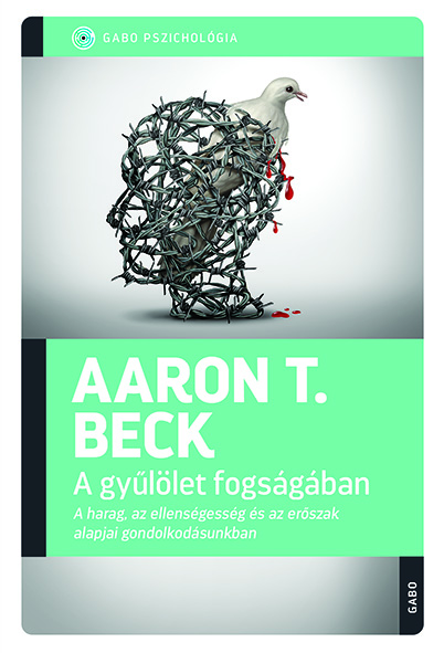 Aaron T. Beck: A gyűlölet fogságában