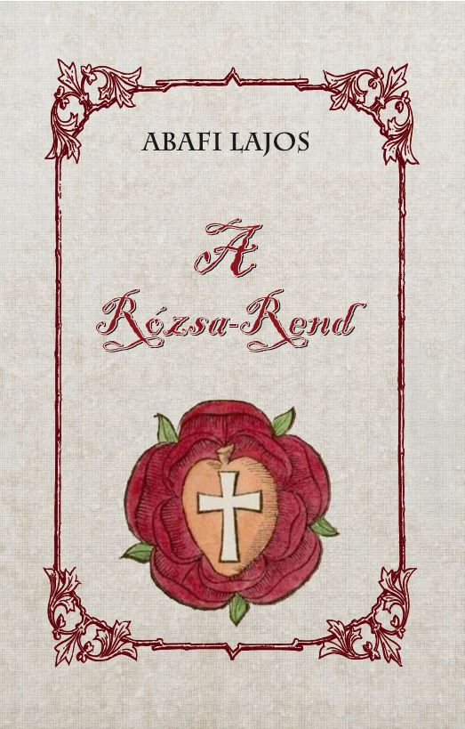 Abafi Lajos: A Rózsa-Rend