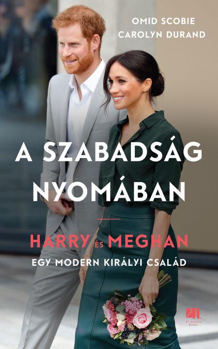 Carolyn Durand, Omid Scobie: A szabadság nyomában - Harry és Meghan - Egy modern királyi család