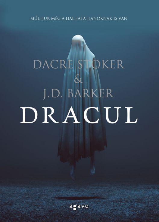 Dacre Stoker, J. D. Barker: Dracul