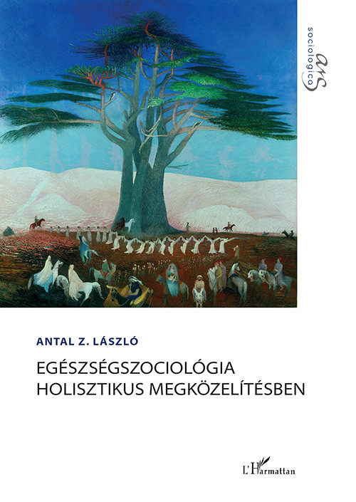 Antal Z. László: Egészségszociológia holisztikus megközelítésben