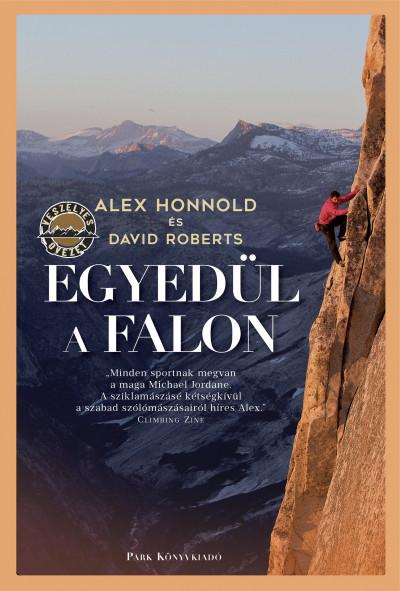 Alex Honnold, David Roberts: Egyedül a falon