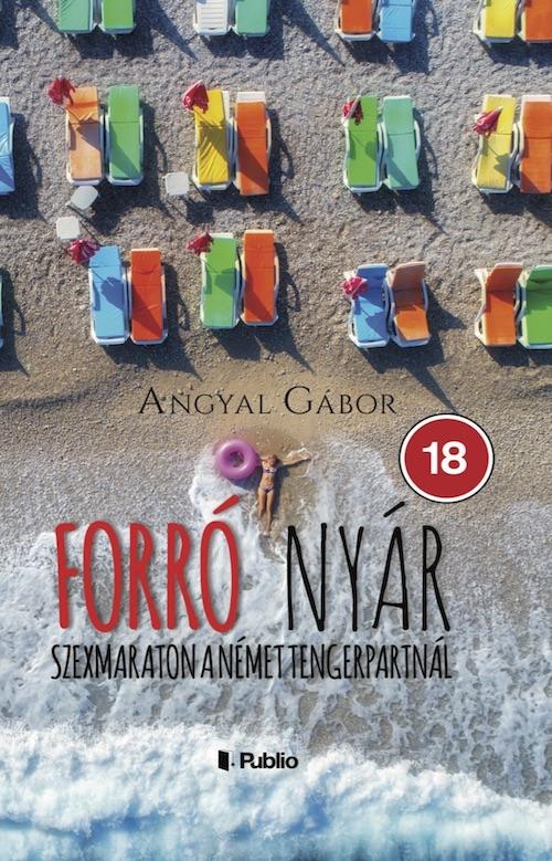 Angyal Gábor: Forró nyár - Szexmaraton a német tengerpartnál
