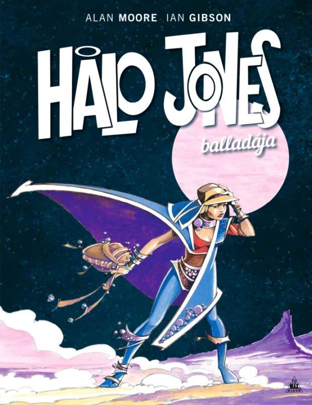 Alan Moore, Ian Gibson: Halo Jones balladája