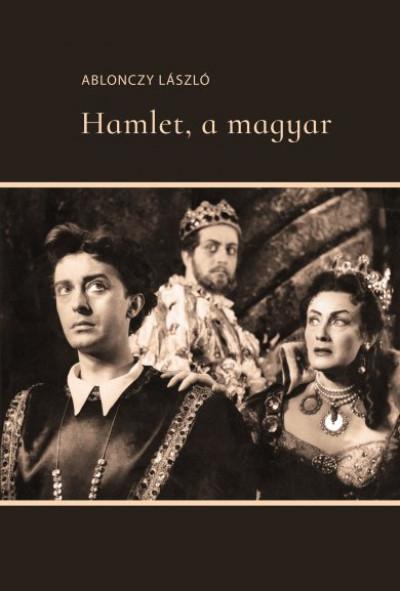 Ablonczy László: Hamlet, a magyar