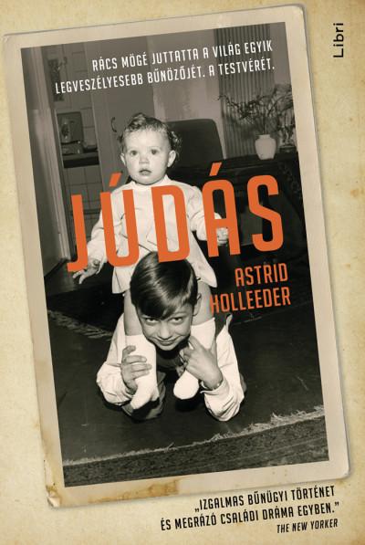 Astrid Holleeder: Júdás