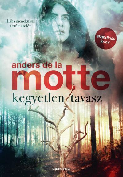 Anders de la Motte: Kegyetlen tavasz