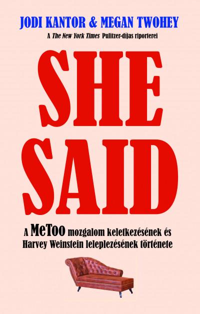 Jodi Kantor, Megan Twohey: She Said - A MeToo mozgalom keletkezésének és Harvey Weinstein leleplezésének története