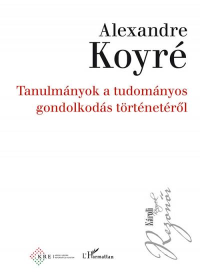 Alexandre Koyré: Tanulmányok a tudományos gondolkodás történetéről