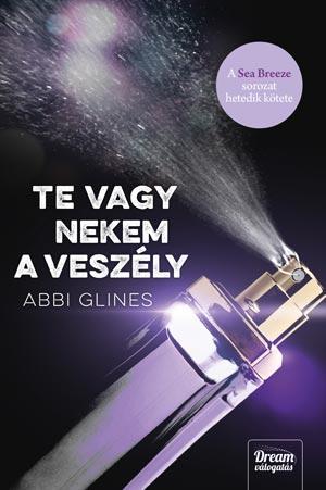 Abbi Glines: Te vagy nekem a veszély - Sea Breeze-sorozat 7. rész