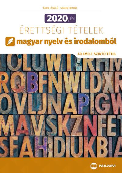 2020. évi érettségi tételek magyar nyelv és irodalomból - 40 emelt szintű tétel