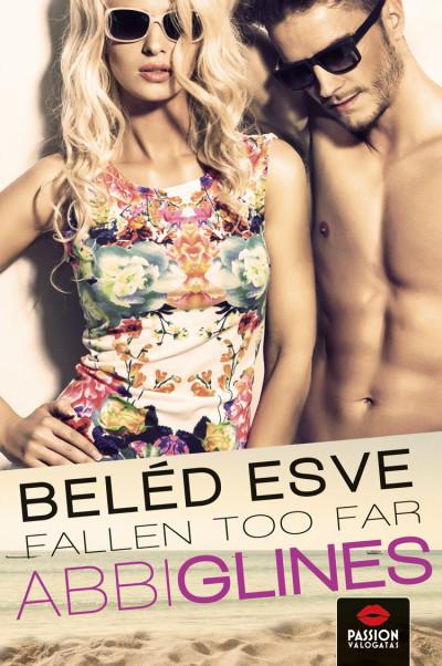 Abbi Glines: Beléd esve - Fallen too far