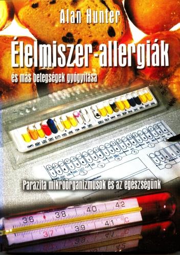 Alan Hunter: Élelmiszer-allergiák és más betegségek gyógyítása