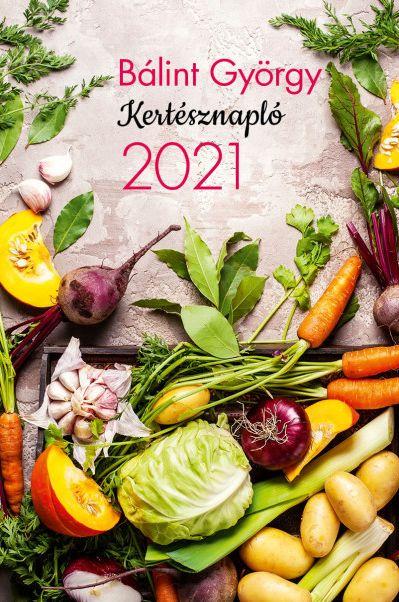 Bálint György: Kertésznapló 2021