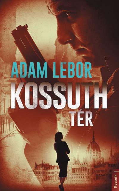 Adam LeBor: Kossuth tér