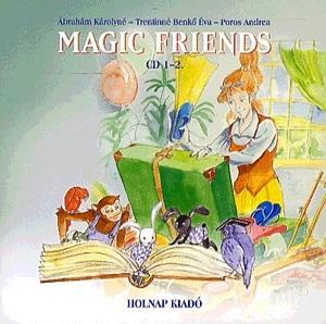 Ábrahám Károlyné, Poros Andrea, Trentinné Benkő Éva: Magic friends - CD 1-2