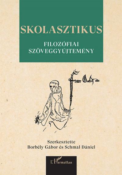 Borbély Gábor, Schmal Dániel: Skolasztikus filozófiai szöveggyűjtemény