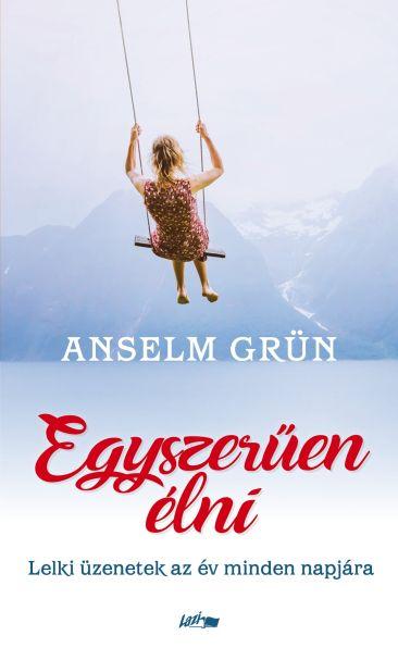 Anselm Grün: Egyszerűen élni