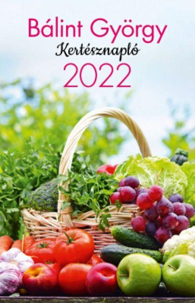 Bálint György: Kertésznapló 2022