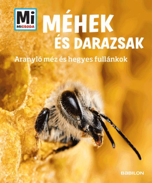 Alexandra Rigos: Méhek és darazsak - Mi MICSODA