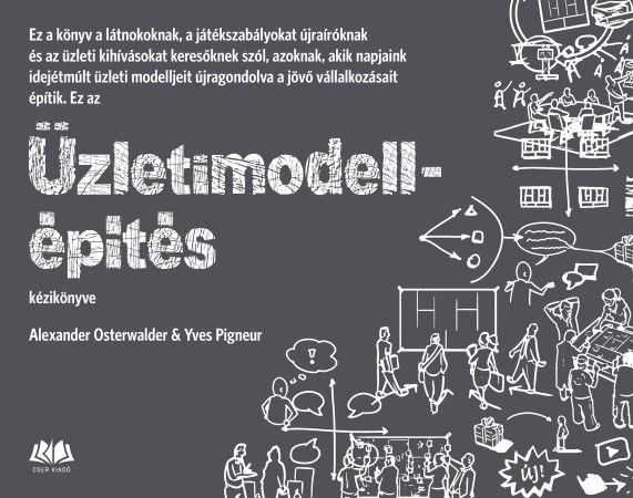 Alexander Osterwalder, Yves Pigneur: Üzletimodell-építés kézikönyve