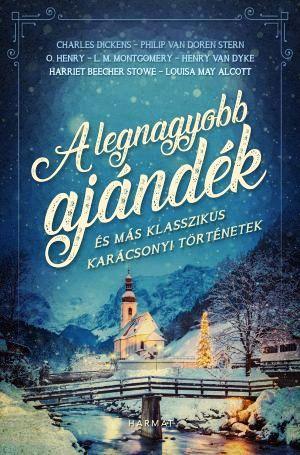 A legnagyobb ajándék - és más klasszikus karácsonyi történetek