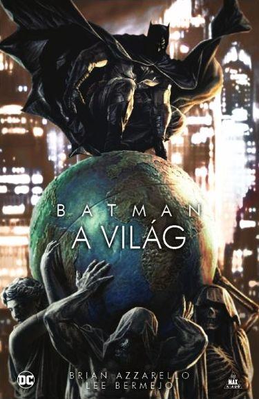 Brian Azzarello, Lee Bermejo: Batman: A világ