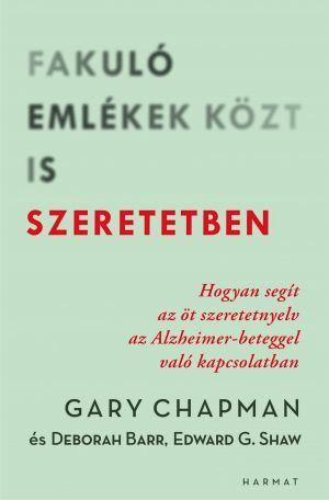 Deborah Barr, Gary Chapman, Edward G. Shaw: Fakuló emlékek közt is szeretetben