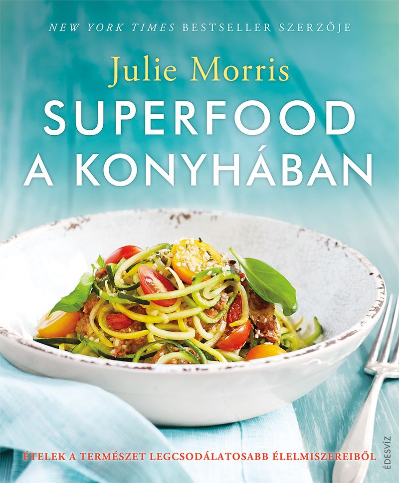 Julie Morris: Superfood a konyhában